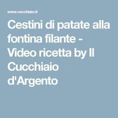 Cestini di patate alla fontina filante - Video ricetta by Il Cucchiaio d'Argento