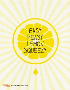 Easy Peasy Lemon Squeezy #FJQuotables