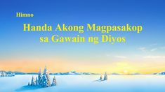 "Tagalog Christian Worship Song With Lyrics | ""Handa Akong Magpasakop sa ..."
