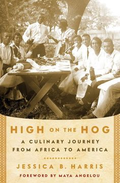 "Read ""High on the Hog A Culinary Journey from Africa to America"" by Jessica B. Harris available from Rakuten Kobo. Winner of the IACP Award for Culinary History Acclaimed cookbook author Jessica B. Harris weaves an utterly engaging his. Soul Food Cookbook, African American Food, American Women, Native American, Black History Books, Black Books, African Origins, African History, 365days"