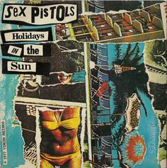 Holidays in the Sun - Sex Pistols