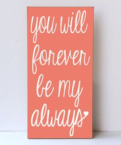 Another great find on #zulily! Coral & White 'Forever My Always' Wall Sign by Vinyl Crafts #zulilyfinds