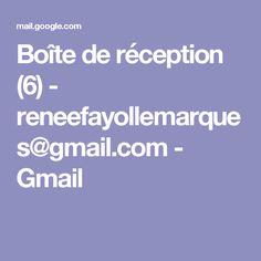 Boîte de réception (6) - reneefayollemarques@gmail.com - Gmail