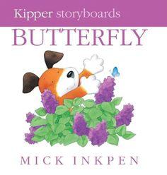 Butterfly (Kipper) by Mick Inkpen Teaching about purple? great book.