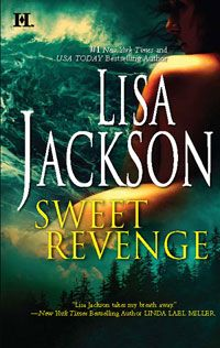 Bestselling Author, Lisa Jackson: Official Website | SWEET REVENGE-- have not read this one yet