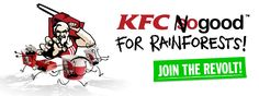 """KFC fast food packaging is made from pulped rainforest. Save the Sumatran Tigers. There are only 400 left in the wild."""