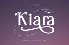Kiara - Modern Serif #serif #modernserif #logofont