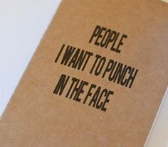People I Want To Punch In the Face Moleskine Notebook