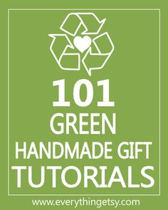 These crafty green gift tutorials are going to make you recycle, reuse, upcycle or repurpose like never before. There's a little something for everyone ~ there are 101 tutorials here. Not just ideas and pretty photos, these links will lead you on the path to creating fabulous green gifts that are simple and require minimal supplies. Don't miss the end of the post!