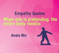 Empathy Quotes When one is pretending, the entire body revolts. Find more picture empathy quotes about pretending to share. Empathy Quotes, Anais Nin, Might Have, Facial Expressions, Attitude Quotes, Behavior, Quotations, Personality, Friends