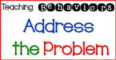 Address the Behavior