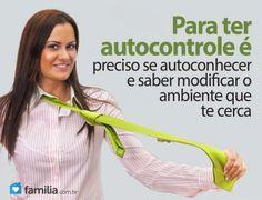 Familia.com.br | O #segredo para desenvolver o #autocontrole. #Crescimentopessoal