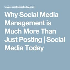 Why Social Media Management is Much More Than Just Posting | Social Media Today