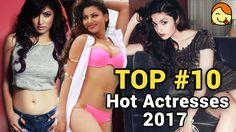 Top 10 Hot Bollywood Actresses 2017