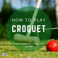 How to Play Croquet Outdoor Games To Play, Games To Play Outside, Cool Games To Play, Fun Games, Family Fun Day, Simple Rules, Classic Italian, Lawn, Sumo