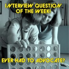 Interview Question of the Week: Have You Ever Had to Advocate for Services?  - pinned by @PediaStaff – Please Visit  ht.ly/63sNt for all our ped therapy, school & special ed pins