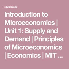 Introduction to Microeconomics | Unit 1: Supply and Demand | Principles of Microeconomics | Economics | MIT OpenCourseWare