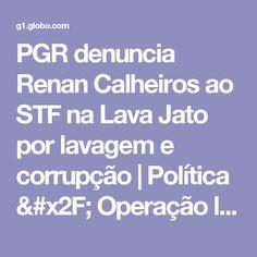 PGR denuncia Renan Calheiros ao STF na Lava Jato por lavagem e corrupção   Política / Operação lava jato   G1