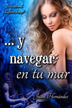 Vomitando mariposas muertas: MUY PRONTO: ...Y navegar en tu mar - Juani Hernánd...