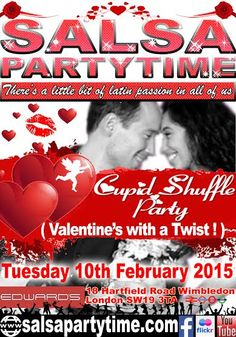 SalsaPartyTime.com VALENTINE SPECIAL with a Twist! (Cupid's Shuffle) Tuesday 10th February 2015 @ Edwards Bar, 18 Hartfield Road, Wimbledon, London SW19 3TA 7.45pm-11.30pm All admission prices as normal. We look forward to seeing you for another Great Night Out!