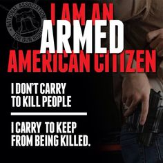 It's my right to protect my self and anyone needing to be protected...