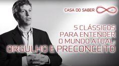 5 clássicos para entender o mundo atual: Orgulho e Preconceito   José Ga...