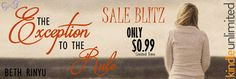 Sale Blitz - The Exception to the Rule by Beth Rinyu   Title: The Exception to the Rule  By: Beth Rinyu  Publication Date: December 12 2012  Re-Released: August 1 2017  Genre: Contemporary Romance  #exceptionsaleblitz  When Katrina Kat Vallia an idealistic if somewhat naive 20-something American pediatrician travels halfway across the globe to volunteer in a poor African village she looks at it as a means of closure. Following a bitter breakup with her unfaithful boyfriend she decides to…