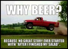 Beer, the reason for great stories Beer Memes, Beer Humor, Man Humor, Beer Slogans, Crazy Funny Memes, Stupid Funny, Funny Jokes, Funny Stuff, That's Hilarious