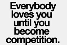 Sad but true for most people. So glad I'm surrounded by so many strong, confident women that I don't often think if this. quotes about life. life is competitive. Inspirational Quotes Pictures, Great Quotes, Quotes To Live By, Motivational Quotes, Quotes Positive, Words Quotes, Me Quotes, Sayings, Qoutes