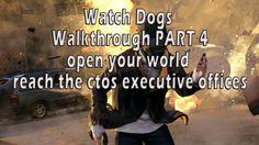 Watch Dogs  Walkthrough PART 4 open your world  reach the ctos executive...