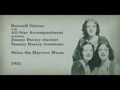 Boswell Sisters - Shine On Harvest Moon (1931)