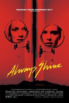 Always Shine - Upcoming Thriller Movie: Sophia Takal's Always Shine (2016) releases in movie theaters on November 25,… #Movie #Thriller