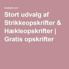 Stort udvalg af Strikkeopskrifter & Hækleopskrifter | Gratis opskrifter