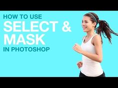 How to Use Select and Mask in Photoshop (Our CC 2015.5 Update Series) - YouTube