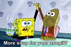 """When Spongebob was the surrealist waiter that ever existed. 