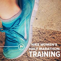 Nike Women's Half Marathon Training plan - GET OUT THERE AND GO! | Ex Vitae