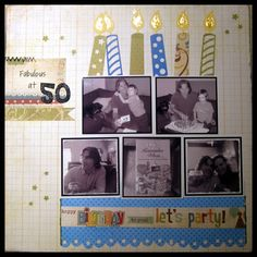 A Project by aliwinn from our Scrapbooking Gallery originally submitted at PM Birthday Scrapbook Layouts, Scrapbook Designs, Scrapbook Sketches, Scrapbooking Layouts, Scrapbook Cards, Party Layout, Paper Crafts, Diy Crafts, 50th Birthday