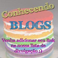 Conhecendo Blogs #46 - Entra no Blog e coloca teu link na nossa lista de divulgação ;)