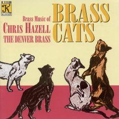 Denver Brass - Brass Cats: Brass Music of Chris Hazell