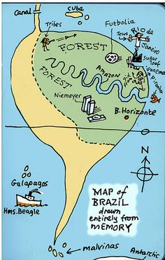 """Artist Ellis Nadler (eliahu.squarespace.com) created this map of Brazil for his Flickr group Maps from Memory. The group shows just how subjective and non-factual maps can be, with this entry being deliberately tongue in cheek. """"I have never been to Brazil,"""" he says. """"I did it for a laugh."""""""