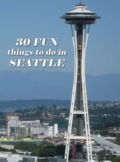 30 Fun things to do in Seattle