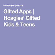 Gifted Apps | Hoagies' Gifted Kids & Teens