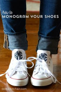 Totally doing this!! -- How to monogram your converse- a super cute fashion DIY project, monogrammed sneakers.