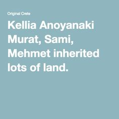 Kellia - Anoyanaki Murat, Sami, Mehmet inherited lots of land in this village. Heraklion, Crete, Statistics, Ancestry, Homework, Are You The One, Student, Big Data