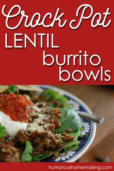 A Chipotle style burrito bowl. but with lentils! And it's made in the crockpot to make your life easier! Lentil Vegetable Soup, Lentil Stew, E Recipe, Whole Food Recipes, Healthy Recipes, Lentil Recipes, Slow Food, Frugal Meals, Clean Eating