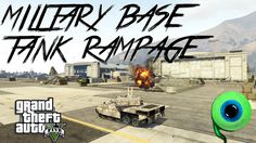 Grand Theft Auto V   MILITARY BASE TANK RAMPAGE