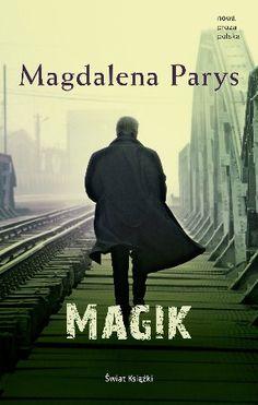 """Magdalena Parys, """"Magik"""", Świat Książki, Warszawa 2014. 617 stron"""