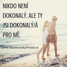 Krásńy citát o lásce. Romantika Love Him, My Love, Lovers Quotes, Bff, Motivation, Sayings, Ideas, My Boo, Lyrics