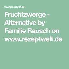 Fruchtzwerge - Alternative by Familie Rausch on www.rezeptwelt.de