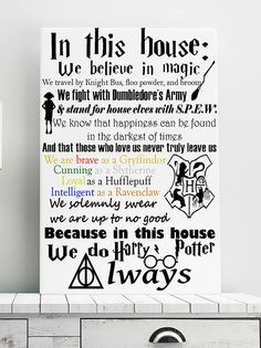 We do Harry Potter Canvas 18x24. In this house, we do harry potter. We do geek.